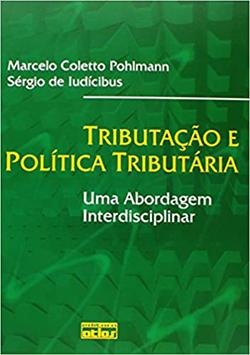 Tributação e Política Tributária – Uma Abordagem Interdisciplinar